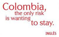 Columbia, the only risk is wanting to stay. - English/Ingles